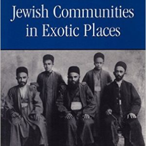 Jewish Communities in Exotic Places: From Afghanistan to Yemen